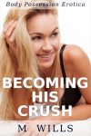 Becoming His Crush (Preview)
