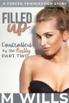 Filled Up: Controlled by the Bully Part Two (Preview)